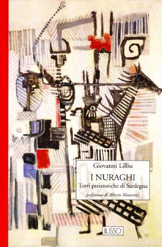 I nuraghi. Torri preistoriche di Sardegna