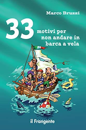 33 motivi per non andare in barca a vela (Italian Edition)