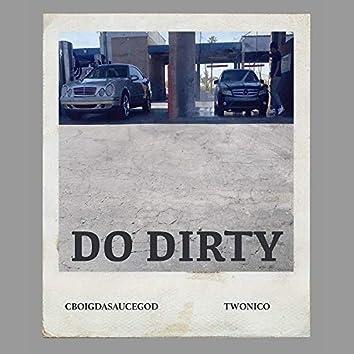 Do Dirty