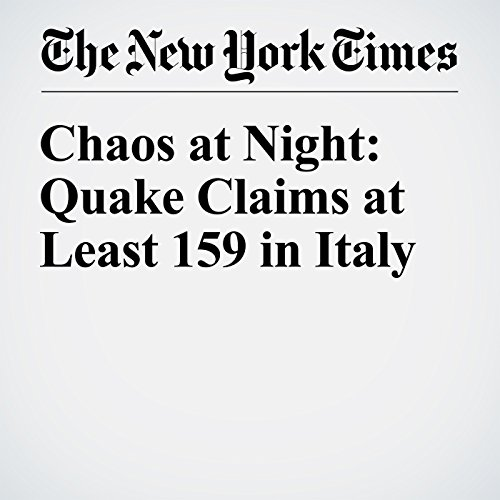 Chaos at Night: Quake Claims at Least 159 in Italy audiobook cover art