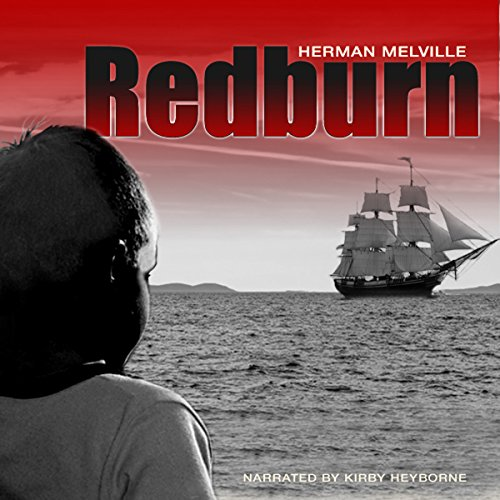 Redburn                   By:                                                                                                                                 Herman Melville                               Narrated by:                                                                                                                                 Kirby Heyborne                      Length: 13 hrs and 10 mins     Not rated yet     Overall 0.0
