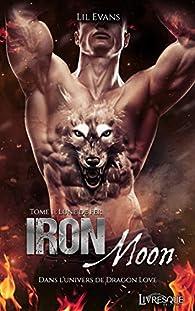 Iron Moon, tome 1 : Lune de fer par Lil Evans