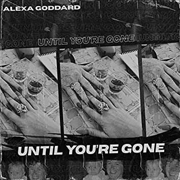 Until You're Gone
