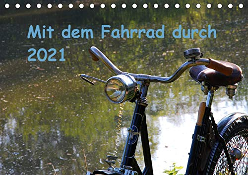 Mit dem Fahrrad durch 2021 (Tischkalender 2021 DIN A5 quer)
