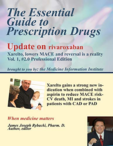 The Essential Guide to Prescription Drugs, Update on Rivaroxaban : Xarelto lowers...