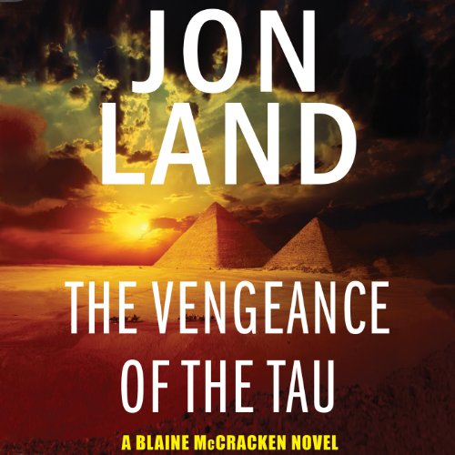 The Vengeance of the Tau     A Blaine McCracken Novel              By:                                                                                                                                 Jon Land                               Narrated by:                                                                                                                                 Lance Axt                      Length: 10 hrs and 1 min     6 ratings     Overall 4.2