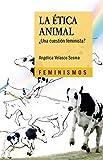 La Ética Animal: ¿Una cuestión feminista? (Feminismos)