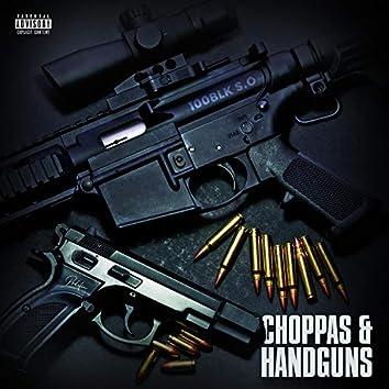 Choppas & Handguns