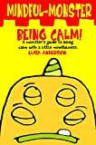 Mindful Monster- Being Calm! A kids bedtime story book about dealing with Anxiety using mindfulness for kids aged 3 - 5 and above: A Children's Book about ... how to deal with stress (English Edition)