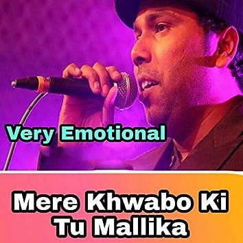 Mere Khwabo Ki Tu Malika
