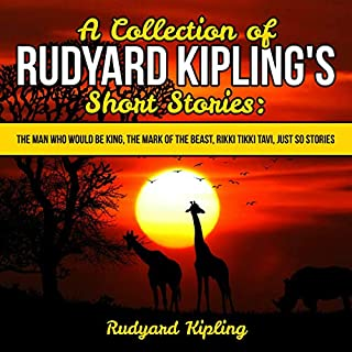 Couverture de A Collection of Rudyard Kipling's Short Stories: The Man Who Would Be King, The Mark of the Beast, Rikki Tikki Tavi, Just So Stories