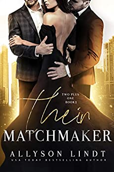 Their Matchmaker: An MMF Ménage Romance (Two Plus One Book 2) by [Allyson Lindt]
