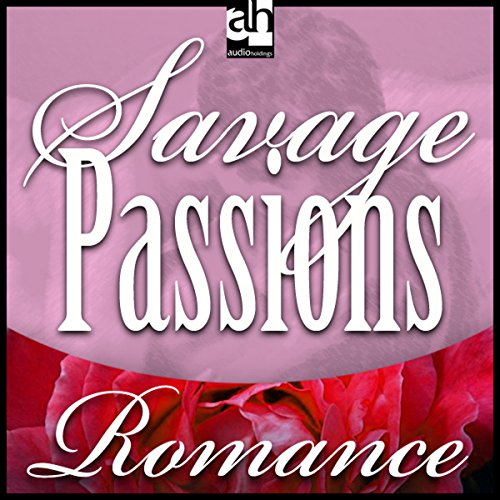 Savage Passions audiobook cover art