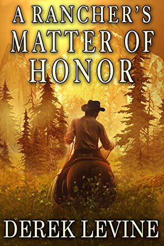 A Rancher's Matter of Honor: A Historical Western Adventure B