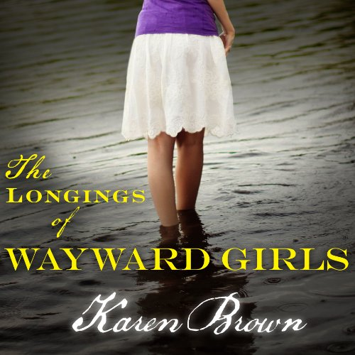 The Longings of Wayward Girls audiobook cover art