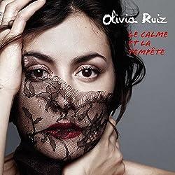 Le Calme Et La Tempete by OLIVIA RUIZ (2012-12-11)