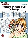 How To Draw Manga: Perfekte Proportionen im Manga - Hikaru Hayashi