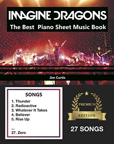 Imagine Dragons The Best: Piano Sheet Music Book - Piano Book - Piano Music - Keyboard Piano Book - Music Piano - Sheet Music Book - Imagine Dragons Book ... Book - Electric Piano Book (English Edition)