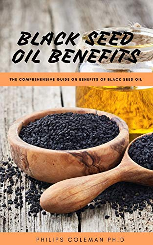BLACK SEED OIL BENEFITS: The...