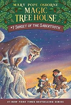 Sunset of the Sabertooth (Magic Tree House Book 7) by [Mary Pope Osborne, Sal Murdocca]