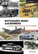 Lewis, J: Battleships, Buses and Bombers (Lea Valley)