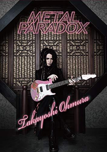 METAL PARADOX/大村孝佳