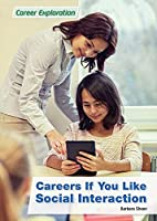 Careers If You Like Social Interaction (Career Exploration)