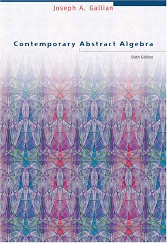 Contemporary Abstract Algebra.