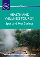 Health and Wellness Tourism (Aspects of Tourism)