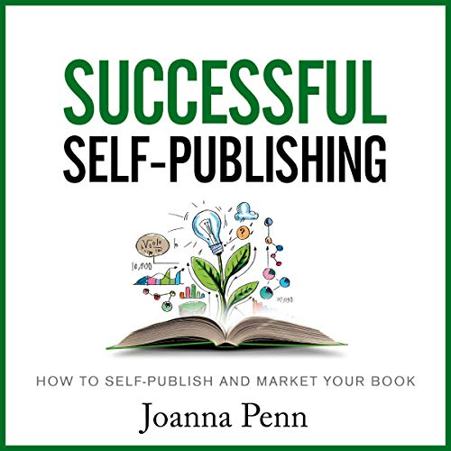 Successful Self-Publishing: How to Self-Publish and Market Your Book Audiobook By Joanna Penn cover art