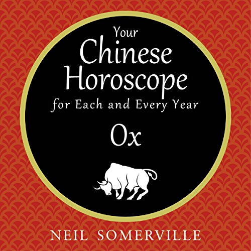 Your Chinese Horoscope for Each and Every Year - Ox                   By:                                                                                                                                 Neil Somerville                               Narrated by:                                                                                                                                 Helen Keeley                      Length: 1 hr and 16 mins     Not rated yet     Overall 0.0