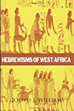 By Joseph J. Williams Hebrewisms of West Africa [Paperback]