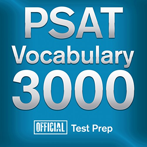 Official PSAT Vocabulary 3000: Become a True Master of PSAT Vocabulary...Quickly and Effectively! audiobook cover art
