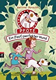 P.F.O.T.E. - Ein (fast) perfekter Hund (Die P.F.O.T.E-Reihe, Band 1) - Bettina Obrecht