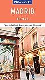 POLYGLOTT on tour Reiseführer Madrid: Der Touren-Guide für mehr Zeit zum Entdecken