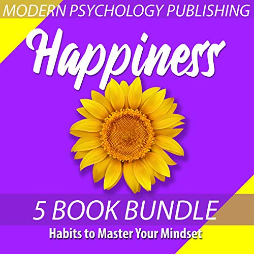 Happiness: Habits to Master Your Mindset cover art