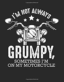 I'm Not Always Grumpy Motorcycle Bike Motorcycle: College Ruled Notebook Paper and Diary to Write In / 120 Pages / 8.5