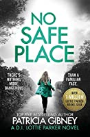 No Safe Place: A gripping thriller with a shocking twist (Detective Lottie Parker)