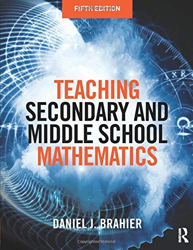 Compare Textbook Prices for Teaching Secondary and Middle School Mathematics 5 Edition ISBN 9781138922785 by Brahier, Daniel J.