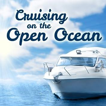 Cruising on the Open Ocean