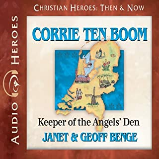 Corrie ten Boom     Keeper of the Angels' Den (Christian Heroes: Then and Now)              By:                                                                                                                                 Janet Benge,                                                                                        Geoff Benge                               Narrated by:                                                                                                                                 Rebecca Gallagher                      Length: 5 hrs     91 ratings     Overall 4.7