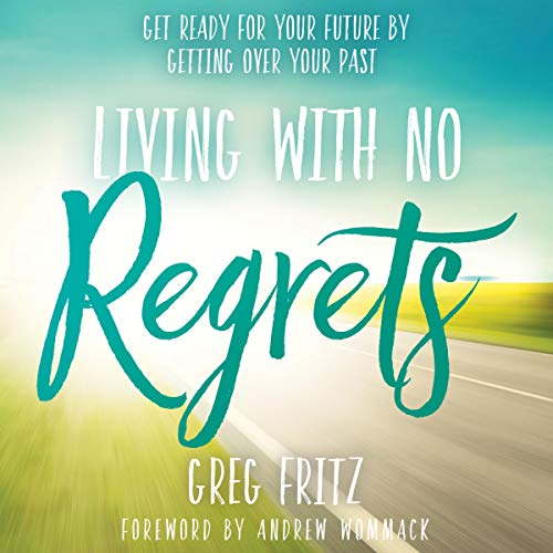 Living with No Regrets audiobook cover art