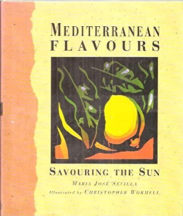 Mediterranean Flavours: Savouring the Sun by Maria Jose Sevilla (1995-09-28)