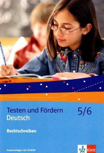 Deutsch 5/6. Rechtschreiben: Kopiervorlagen mit CD-ROM Klasse 5/6 (Testen und Fördern)