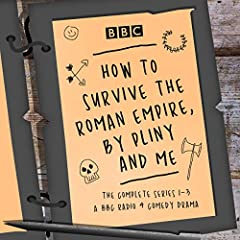 How to Survive the Roman Empire, by Pliny and Me: The Complete Series 1-3