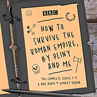 How to Survive the Roman Empire, by Pliny and Me: The Complete Series 1-3 audiobook cover art