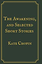 The Awakening, and Selected Short Stories: Gold Premium Edition