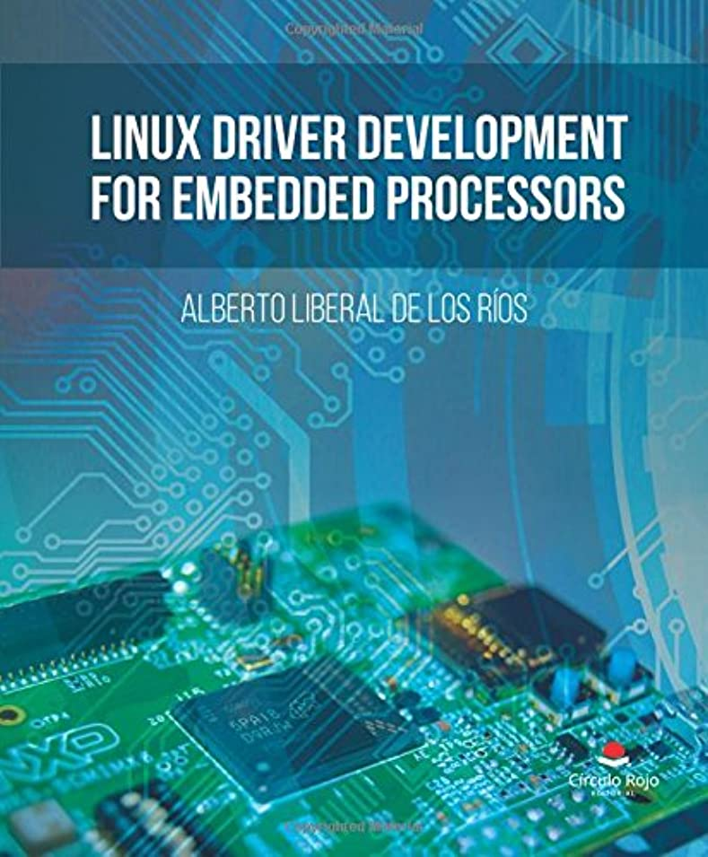 メドレー毎回小競り合いLinux Driver Development for Embedded Processors