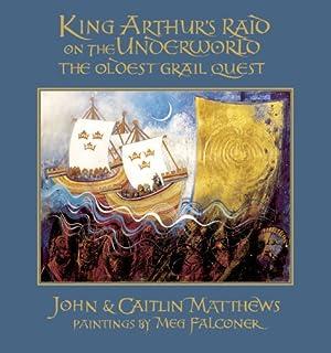 King Arthur's Raid on the Underworld: The Oldest Grail Quest