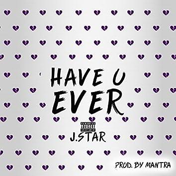 Have U Ever